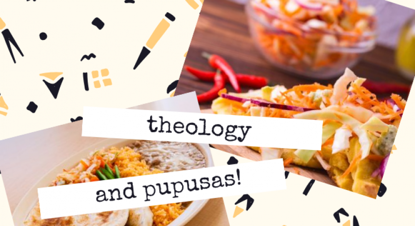 "graphic that says ""theology and pupusas"" with photos of pupusas"