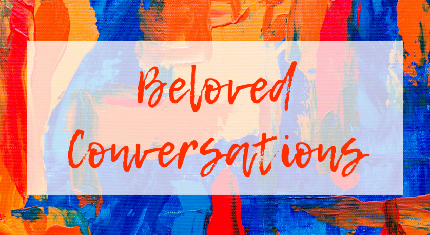 "red text reading ""Beloved Conversations"" overlayed over a red, orange and bright blue abstract painting"